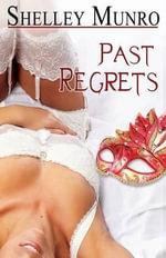 Past Regrets - Shelley Munro