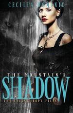 The Mountain's Shadow - Cecilia Dominic