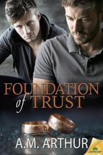 Foundation of Trust - A. M. Arthur