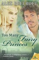 Too Many Fairy Princes - Alex Beecroft