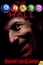 The Bingo Hall - Shane McKenzie