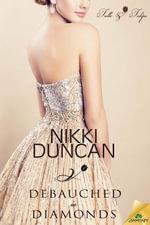 Debauched in Diamonds - Nikki Duncan