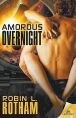 Amorous Overnight - Robin L Rotham