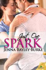 Just One Spark - Jenna Bayley-Burke