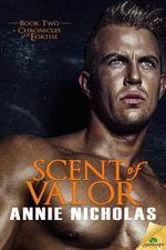 Scent of Valor - Annie Nicholas