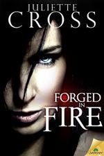 Forged in Fire - Juliette Cross