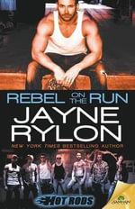 Rebel on the Run - Jayne Rylon