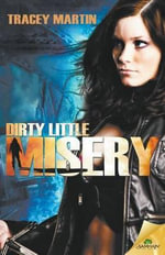 Dirty Little Misery - Tracey Martin