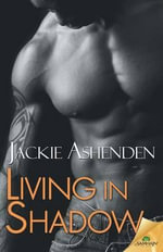 Living in Shadow - Jackie Ashenden