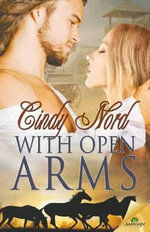 With Open Arms - Cindy Nord