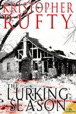 The Lurking Season - Kristopher Rufty