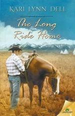 The Long Ride Home - Kari Lynn Dell