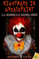 Nightmare in Greasepaint - L.L. Soares