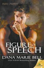 Figure of Speech - Dana Marie Bell