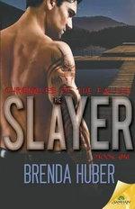 The Slayer - Brenda Huber