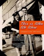 This Is Who We Were : A Companion to the 1940 Census - Scott Derks