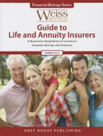 Weiss Ratings Guide to Life & Annuity Insurers : Summer 2013 - Weiss Ratings