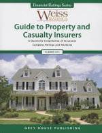 Weiss Ratings' Guide to Property & Casualty Insurers, Summer 2013