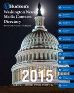 Hudson's Washington News Media Contacts Directory 2015