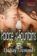 Palace of the Fountains (BookStrand Publishing Romance) - Lindsay Townsend