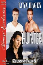 Hunter [Zeus's Pack 5] (Siren Publishing Menage Everlasting ManLove) - Lynn Hagen