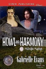 Howl and Harmony [Midnight Matings] (Siren Publishing Classic ManLove) - Gabrielle Evans