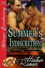 Summer's Indiscretion [Divine Creek Ranch 7] (Siren Publishing Menage Everlasting) - Heather Rainier