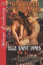 Unbridled and Unbranded [The Double Rider Men's Club 5] (Siren Publishing Menage Everlasting) - Elle Saint James