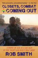 Closets, Combat and Coming Out - Rob Smith