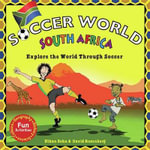 Soccer World : South Africa: Explore the World Through Soccer - Ethan Zohn