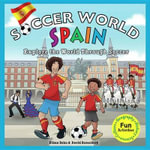 Soccer World : Spain: Explore the World Through Soccer - Ethan Zohn