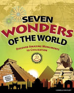 Seven Wonders of the World : Discover Amazing Monuments to Civilization with 20 Projects - Carmella Van Van Vleet