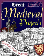 Great Medieval Projects You Can Build Yourself - Kris Bordessa