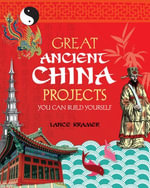 Great Ancient China Projects You Can Build Yourself - Lance Kramer