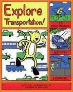Explore Transportation! : 25 Great Projects, Activities, Experiments - Marylou Morano Kjelle