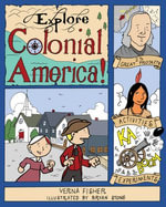 Explore Colonial America! : 25 Great Projects,  Activities, Experiments - Verna Fisher