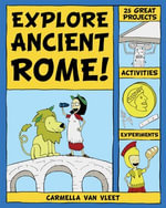 Explore Ancient Rome! : 25 Great Projects, Activities, Experiments - Carmella Van Vleet