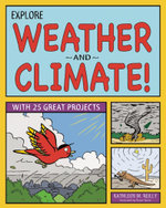 Explore Weather and Climate! : With 25 Great Projects - Kathleen M Reilley