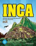Inca : Discover the Culture & Geography of a Lost Civilization with 25 Projects - Lawrence G. Kovacs