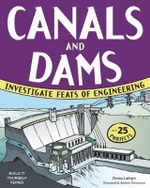 Canals and Dams : Investigate Feats of Engineering with 25 Projects - Donna Latham