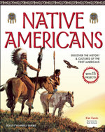 Native Americans : DISCOVER THE HISTORY & CULTURES OF THE FIRST AMERICANS WITH 15 PROJECTS - Kim Kavin