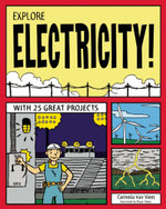 EXPLORE ELECTRICITY! : WITH 25 GREAT PROJECTS - Carmella Van Vleet