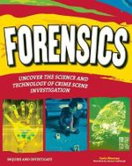 Forensics : Uncover the Science & Technology of Crime Scene Investigation - Carla Mooney