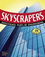 Skyscrapers : Investigate Feats of Engineering with 25 Projects - Donna Latham