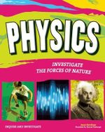 Physics : Investigate the Forces of Nature - Jane P. Gardner