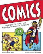 Comics : Investigate the History and Technology of American Cartooning - Samuel Carbaugh