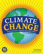Climate Change : Discover How it Impacts Spaceship Earth - Joshua Sneideman