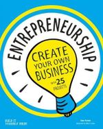 Entrepreneurship : Create Your Own Business - Alex Kahan