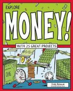 Explore Money! : With 25 Great Projects - Cindy Blobaum