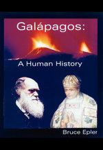 Galapagos : A Human History - Bruce Epler